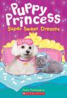 Puppy Princess #2: Super Sweet Dreams