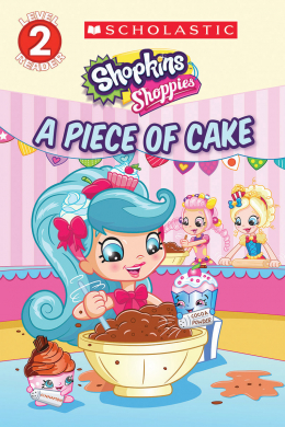 Shopkins: Shoppies: A Piece of Cake