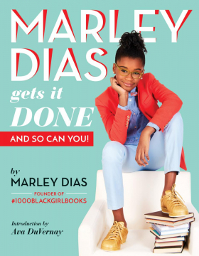 Marley Dias Gets It Done (And So Can You!)