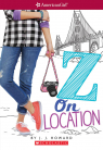 American Girl: Z Yang #2:  Z On Location