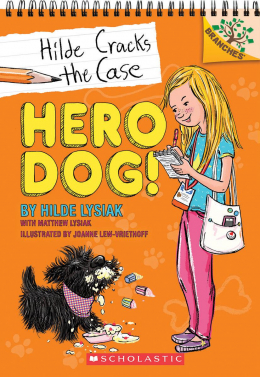Hilde Cracks the Case #1: Hero Dog!: A Branches Book