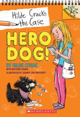 Hilde Cracks the Case #1: Hero Dog!: A Branches Book
