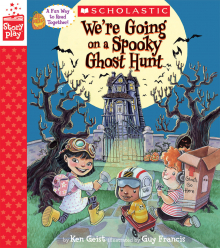 We're Going on a Spooky Ghost Hunt: A StoryPlay Book