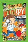 Mac B., Kid Spy #2: The Impossible Crime