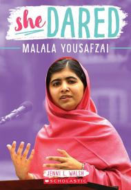 She Dared: Malala Yousafzai