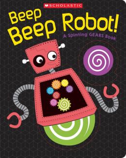 Beep Beep Robot! : A Spinning GEARS Book