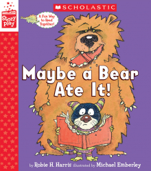 Maybe a Bear Ate It: A StoryPlay Book