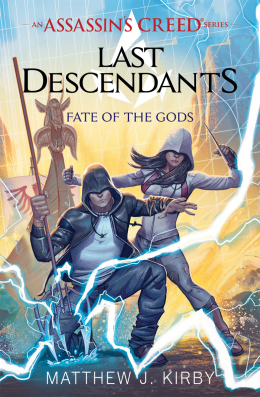 Last Descendants: An Assassin's Creed Novel Series #3: Fate of the Gods