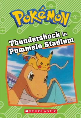 Pokémon: Chapter Book: Thundershock In Pummelo Stadium