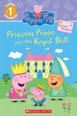 Peppa Pig: Level 1 Reader: Princess Peppa and the Royal Ball