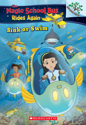 The Magic School Bus Rides Again: Sink or Swim: Exploring School of Fish: A Branches Book