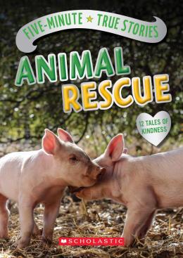 Five-Minute True Stories: Animal Rescue