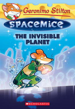 Geronimo Stilton Spacemice #12: The Invisible Planet
