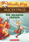 Geronimo Stilton Micekings #7: The Dragon Crown