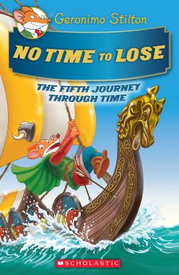 Geronimo Stilton Journey Through Time #5: No Time to Lose