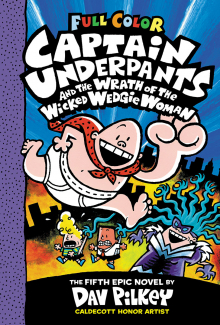 Captain Underpants #5: Captain Underpants and the Wrath of the Wicked Wedgie Woman: Colour Edition