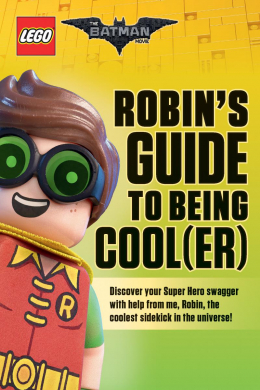 The LEGO Batman Movie: Robin's Guide to Being Cool(er)