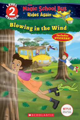 Scholastic Reader, Level 2: Magic School Bus Rides Again: Blowing In The Wind