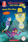 Scholastic Reader Level 2: The Magic School Bus Rides Again: Deep-Sea Dive