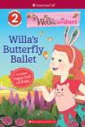 American Girl�: WellieWishers: Willa's Butterfly Ballet