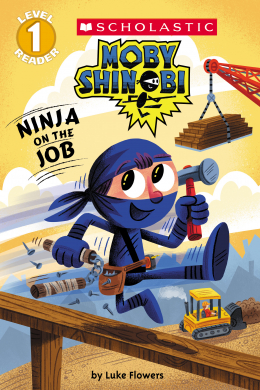 Scholastic Reader Level 1: Moby Shinobi: Ninja on the Job