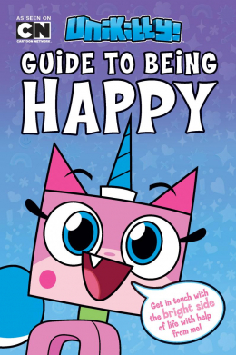 Lego Unikitty: Unikitty's Guide To Being Happy