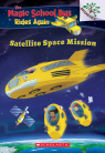 The Magic School Bus Rides Again: Satellite Space Mission: A Branches Book
