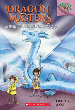Dragon Masters #11: Shine of the Silver Dragon