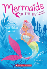 Mermaids to the Rescue #1: Nixie Makes Waves