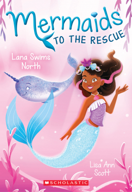 Mermaids to the Rescue #2: Lana Swims North
