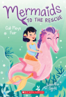 Mermaids to the Rescue #3: Cali Plays Fair