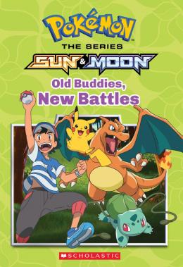 Pokemon: Alola Chapter Book #4: Old Buddies, New Battles