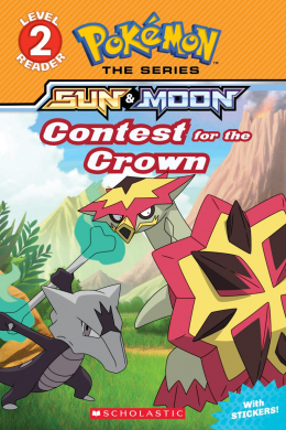 Pokemon: Contest For the Crown (Alola Reader #6)