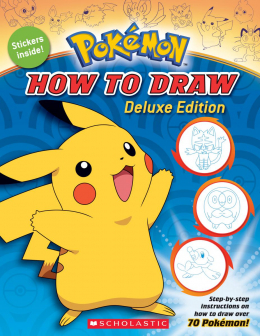 Pokemon: How To Draw Pokemon Deluxe Edition