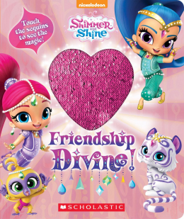 Friendships Divine!: Shimmer And Shine Magic Sequins