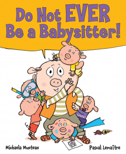 Do Not EVER Be a Babysitter!