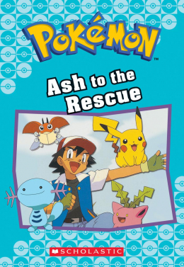 Pokémon Classic Chapter Book #15: Ash to the Rescue