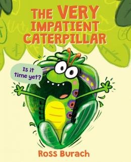 The Very Impatient Caterpillar