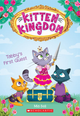 Kitten Kingdom #1: Tabby's First Quest