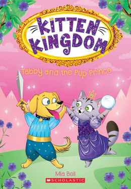 Kitten Kingdom #2: Tabby and the Pup Prince