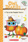 Trip to the Pumpkin Farm: A Branches Book (Owl Diaries #11)