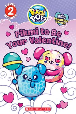 Pikmi Pops: Valentine's Day (Reader #1)