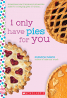 I Only Have Pies for You: A Wish Novel
