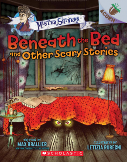 Beneath the Bed and Other Scary Stories: An Acorn Book (Mister Shivers)
