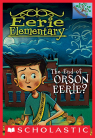 The Eerie Elementary #10: The End of Orson Eerie?