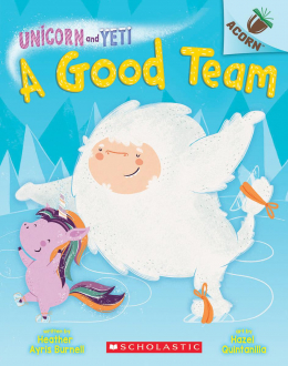 A Unicorn And Yeti #2: A Good Team