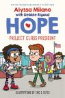 Project Class President (Alyssa Milano's Hope #3)
