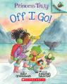 Off I Go!: An Acorn Book (Princess Truly #2)