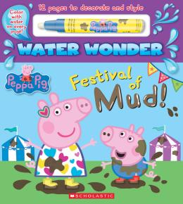 Festival of Mud! (Peppa Pig Water Wonder Storybook)
