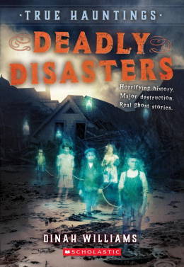 Deadly Disasters (True Hauntings #1)